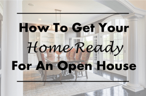 Featured_How To Get Your Home Ready For An Open House
