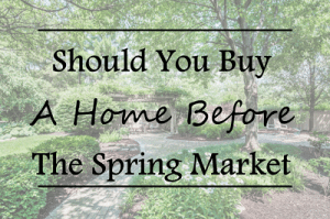 Featured_Should You Buy A Home Before The Spring Market