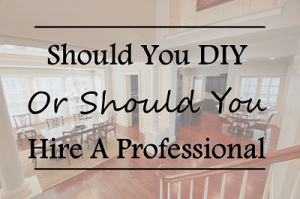 Featured_Should You DIY Or Hire A Professional