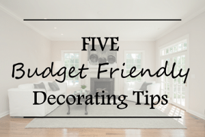 Featured_5 Budget Friendly Decorating Tips