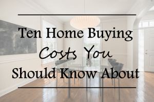 Featured_Ten Home Buying Costs You Should Know About