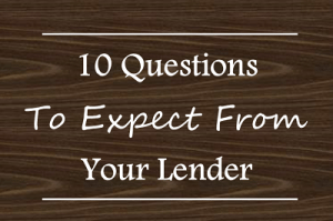 Featured_10 Questions To Expect From Your Lender