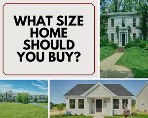 What Size Home Should You BUy_