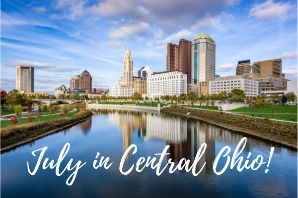 """Downtown Columbus, Ohio from Scioto River with text, """"July in Central Ohio"""""""
